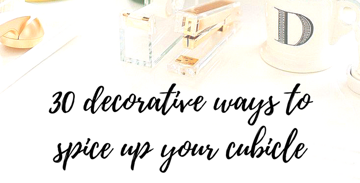 30 Decorative Ways to Spice Up your Cubicle