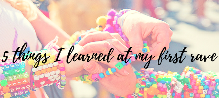 5 things I learned at my first rave